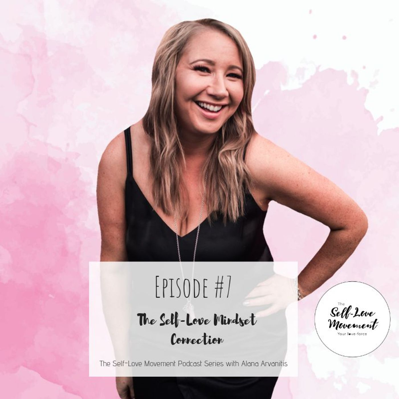 Episode #7 The Self-Love Mindset Connection With Christine Corcoran