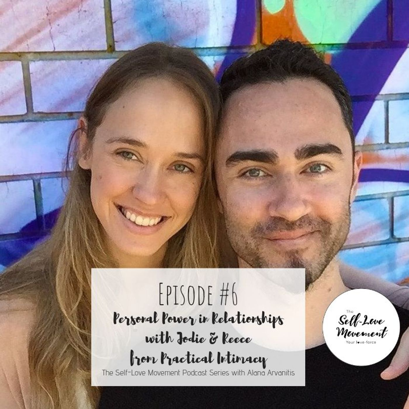 Episode #6 Personal Power In Relationships Jodie & Reece From Practical Intimacy