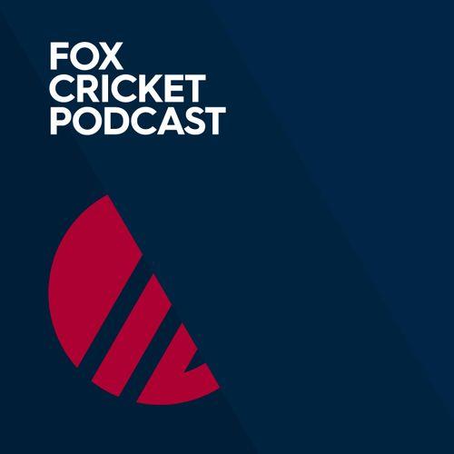 Fox Cricket Podcast