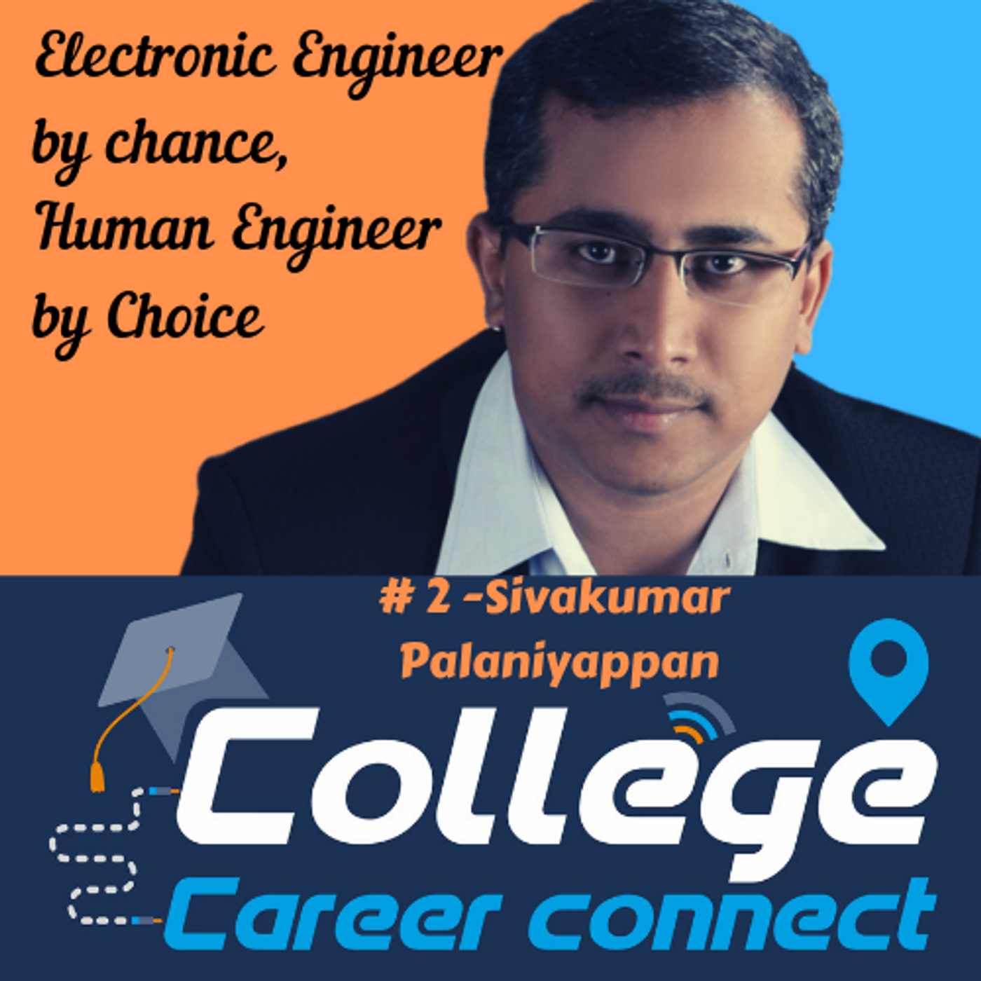 #2. Electronic Engineer By Chance, Human Engineer By Choice- Sivakumar Palaniyappan