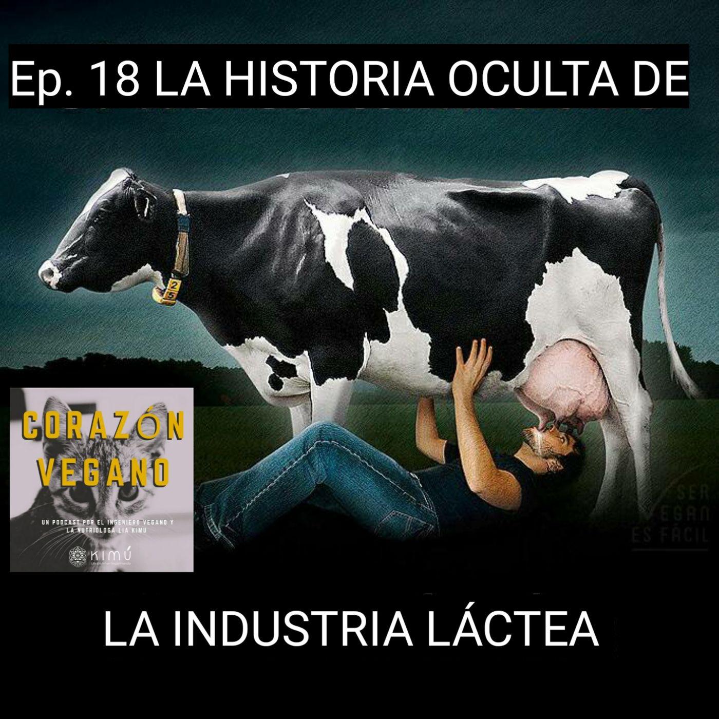 Ep. 18 La Historia Oculta de la Industria Láctea