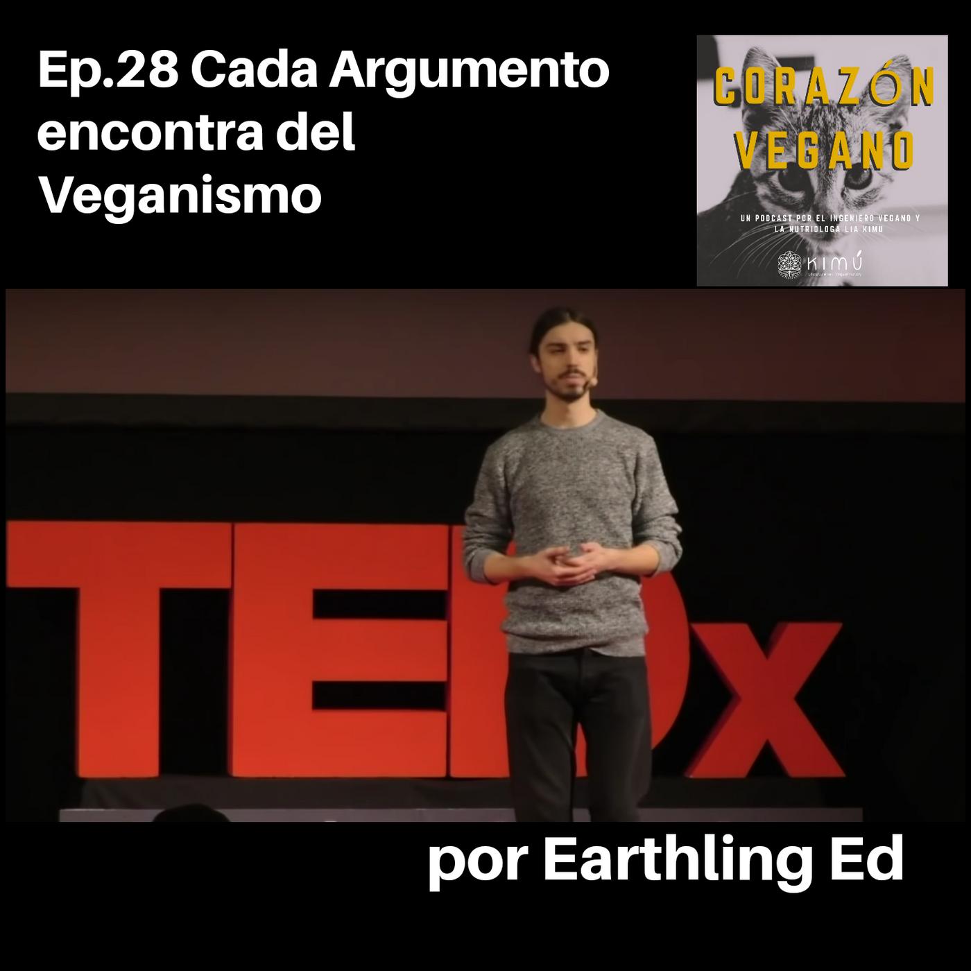 Ep.28 Todos los Argumentos encontra del veganismo por Earthling Ed