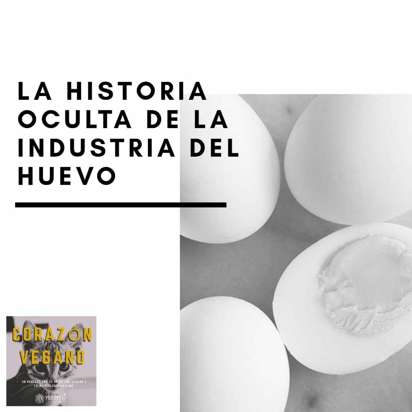 Ep.21 La Historia Oculta de la Industria del Huevo