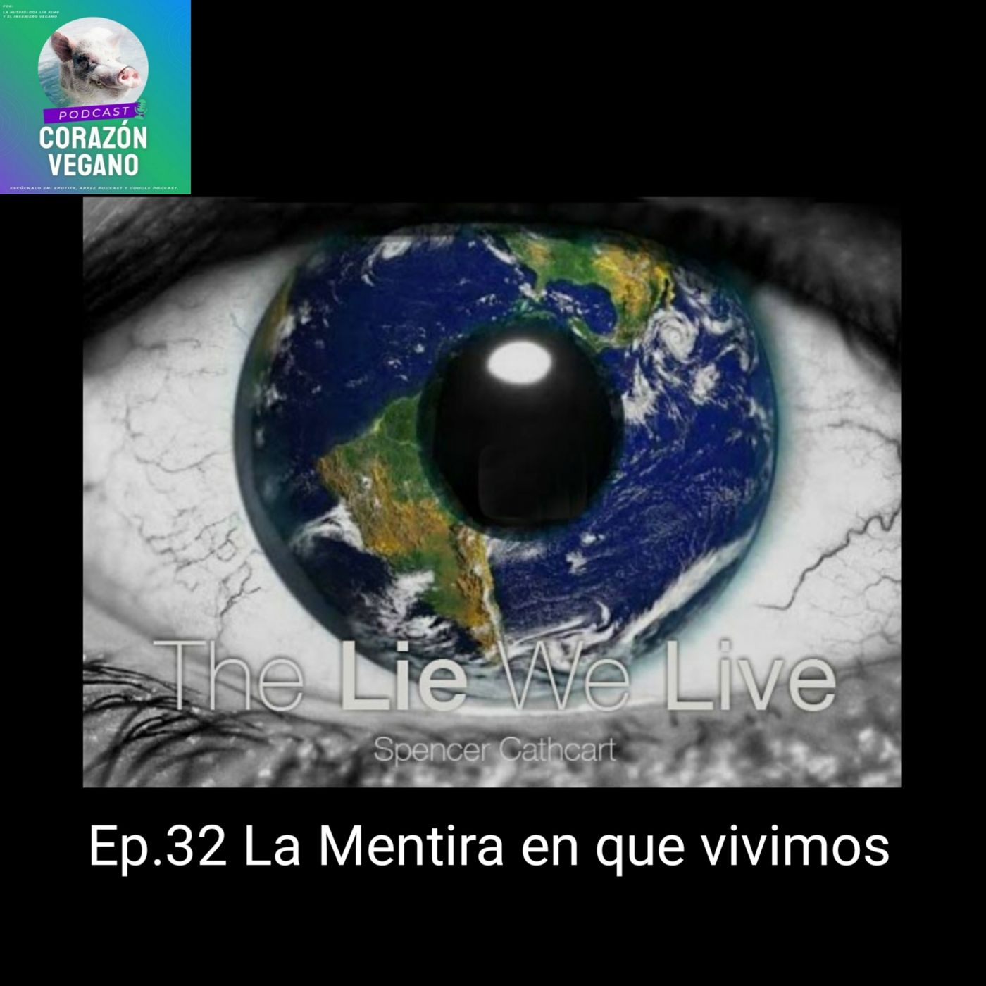 Ep.32 La Mentira que Vivimos-The Lie We Live