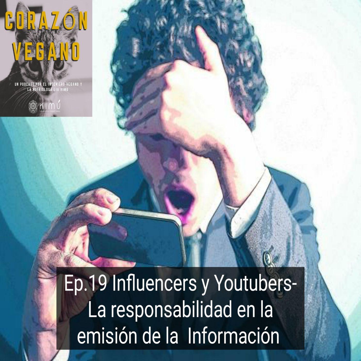 Ep.19 Influencers y Youtubers- La responsabilidad en la emision de la información