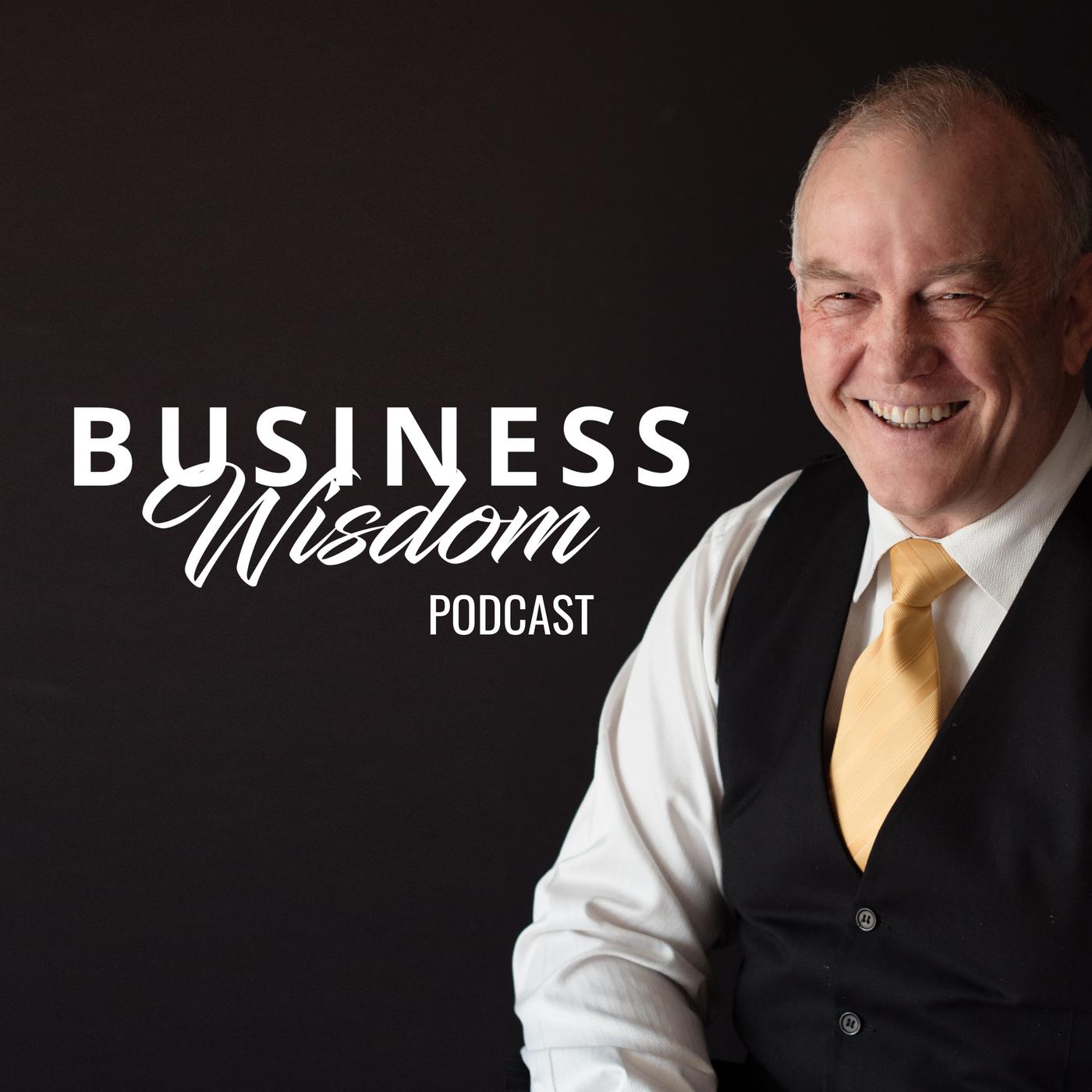 Business Wisdom Podcast