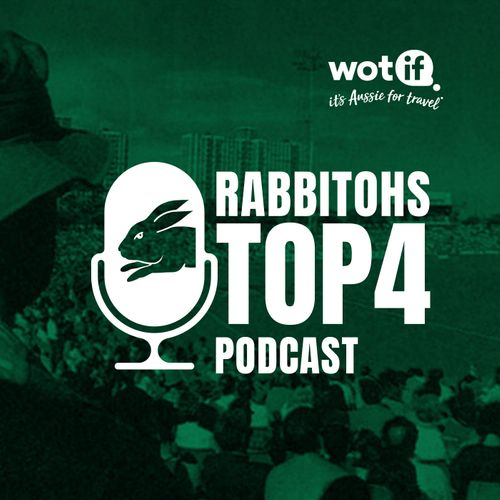 Top 4 Episode #4 - Top Moments, Top Sportspeople, Top Stadiums and Top Laughs: Rabbitohs Podcast Network on Whooshkaa