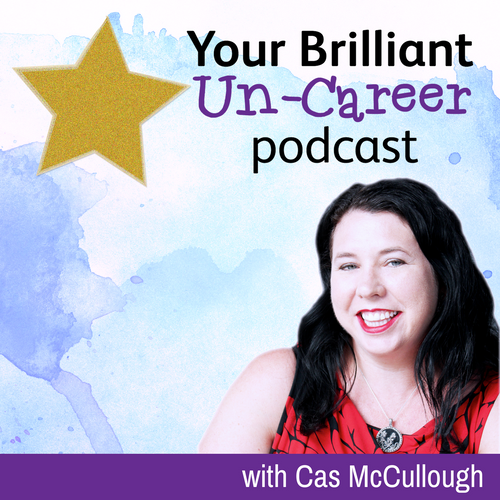 Your Brilliant Un-Career