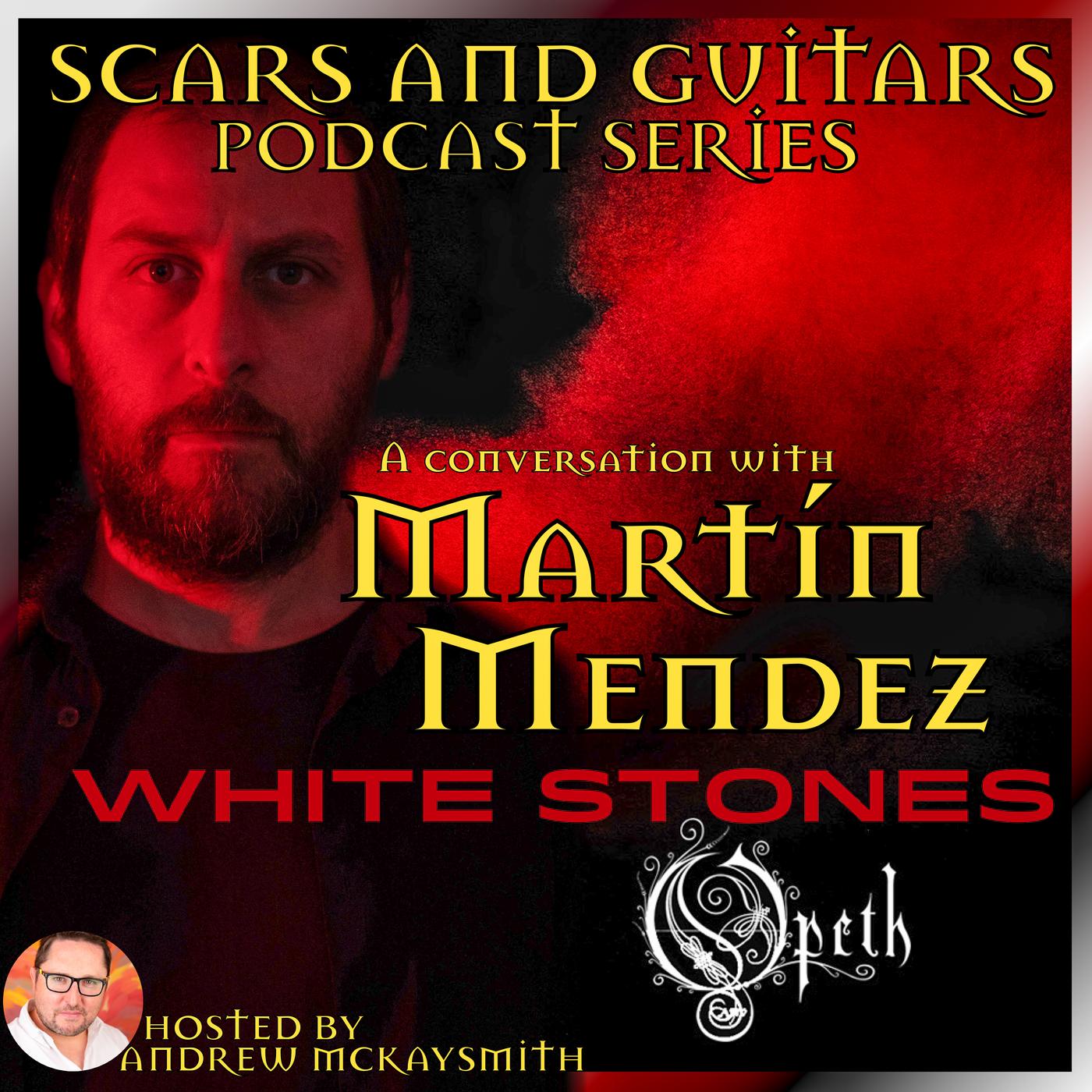 Martin Mendez (Opeth/ White Stones)