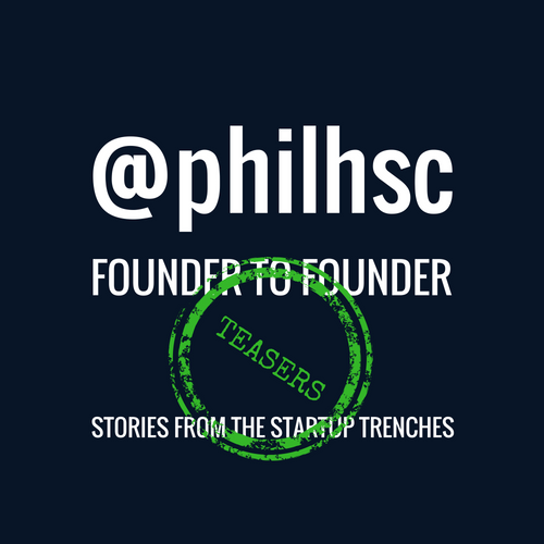 Founder To Founder With @philhsc TEASERS