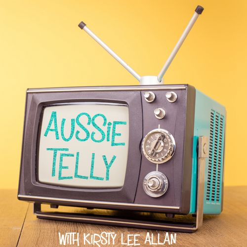 Aussie Telly with Kirsty Lee Allan
