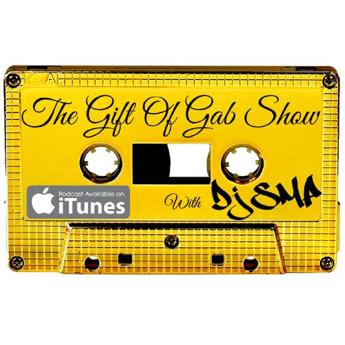 The Gift Of Gab Show with Dj SMP