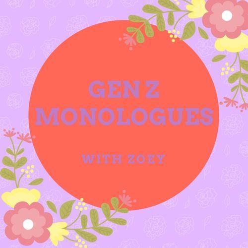 Gen Z Monologues