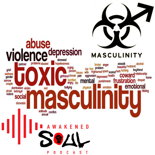 Special Episode 3: Toxic Masculinity Discussion Panel