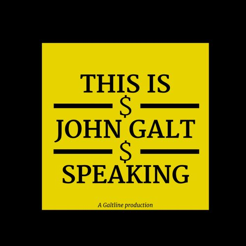 This is John Galt Speaking