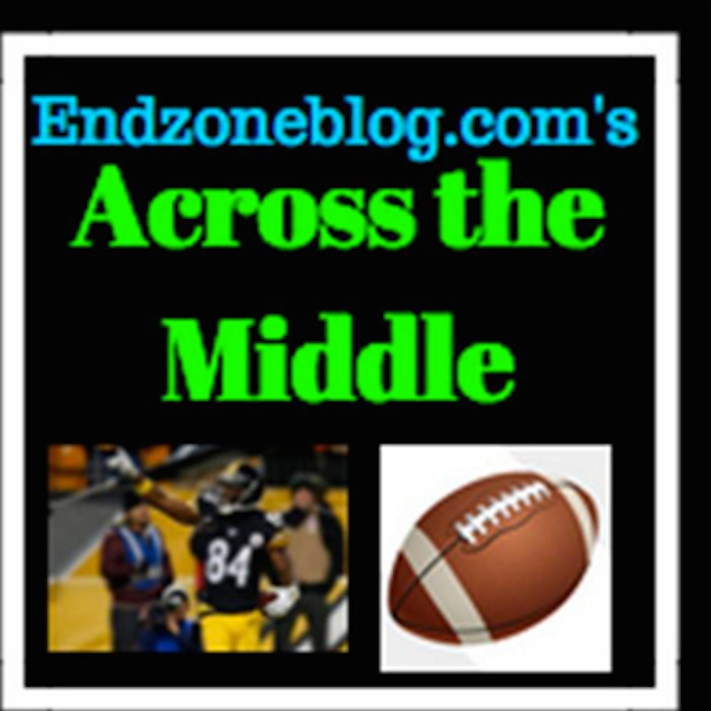 Endzoneblog.com's Across the Middle Show