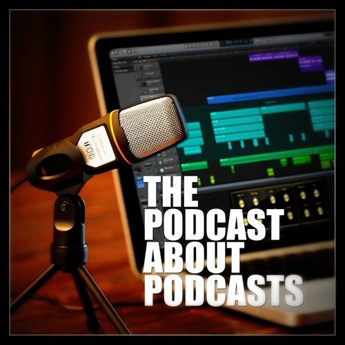 The Podcast About Podcasts