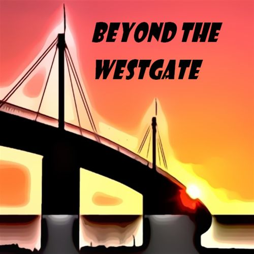 Beyond the Westgate