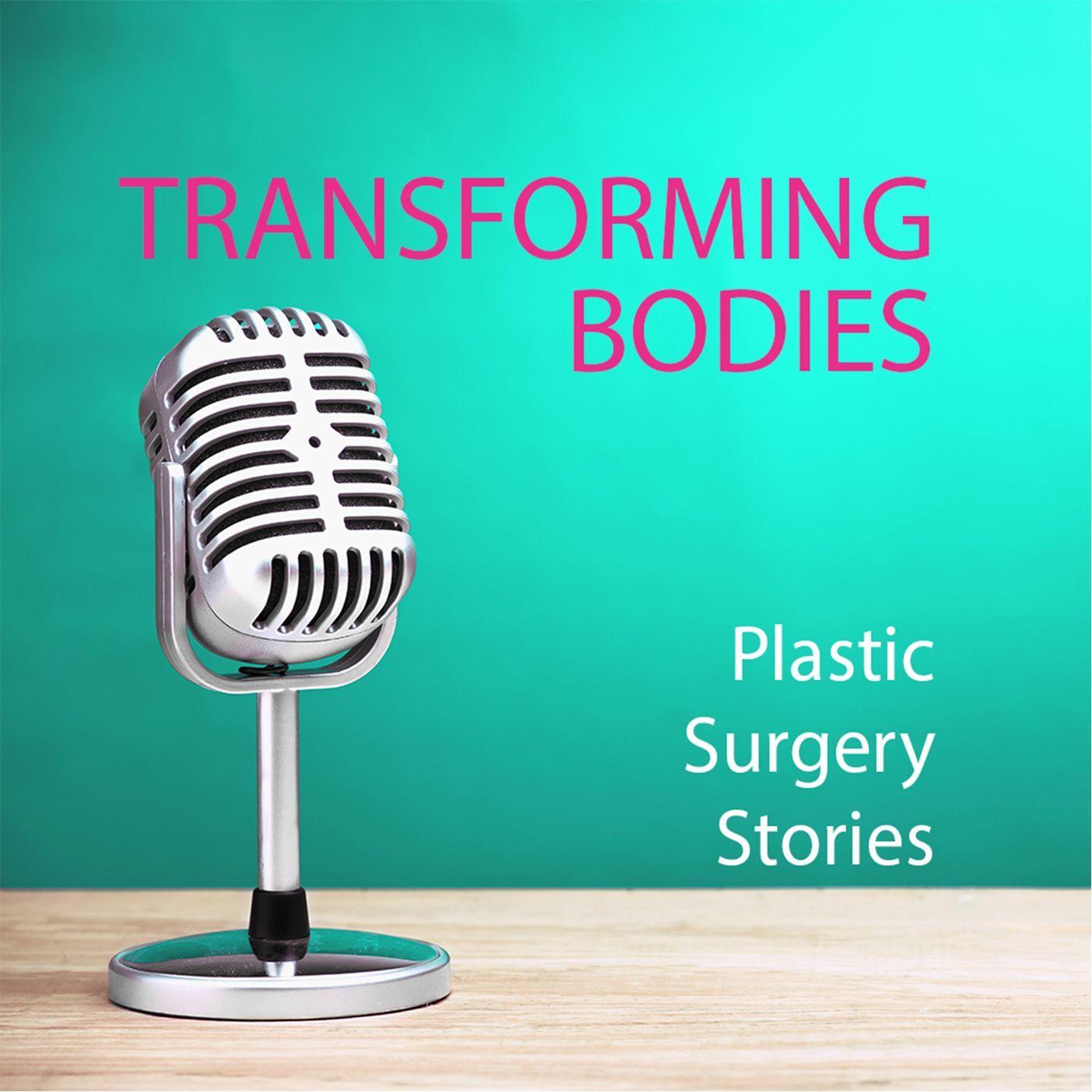 Transforming Bodies Plastic Surgery Stories - Whooshkaa