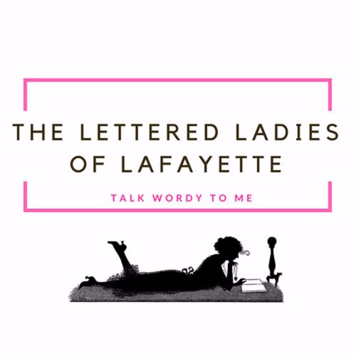 The Lettered Ladies of Lafayette