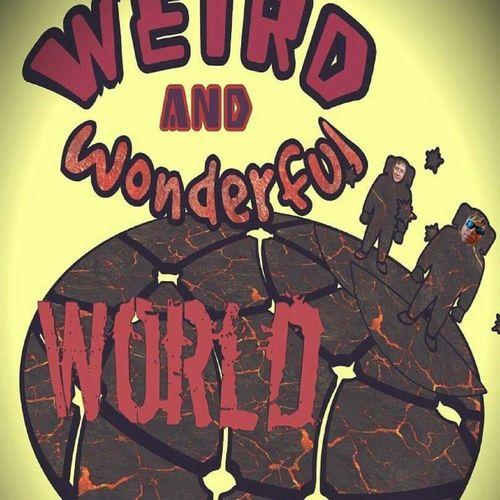 Weird and Wonderful World
