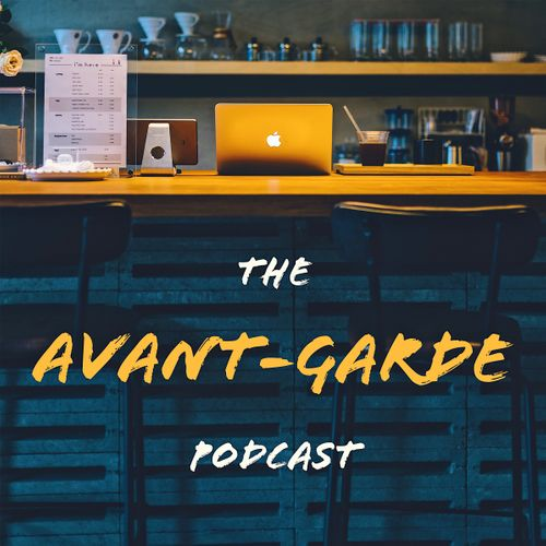 The Avant-Garde Podcast
