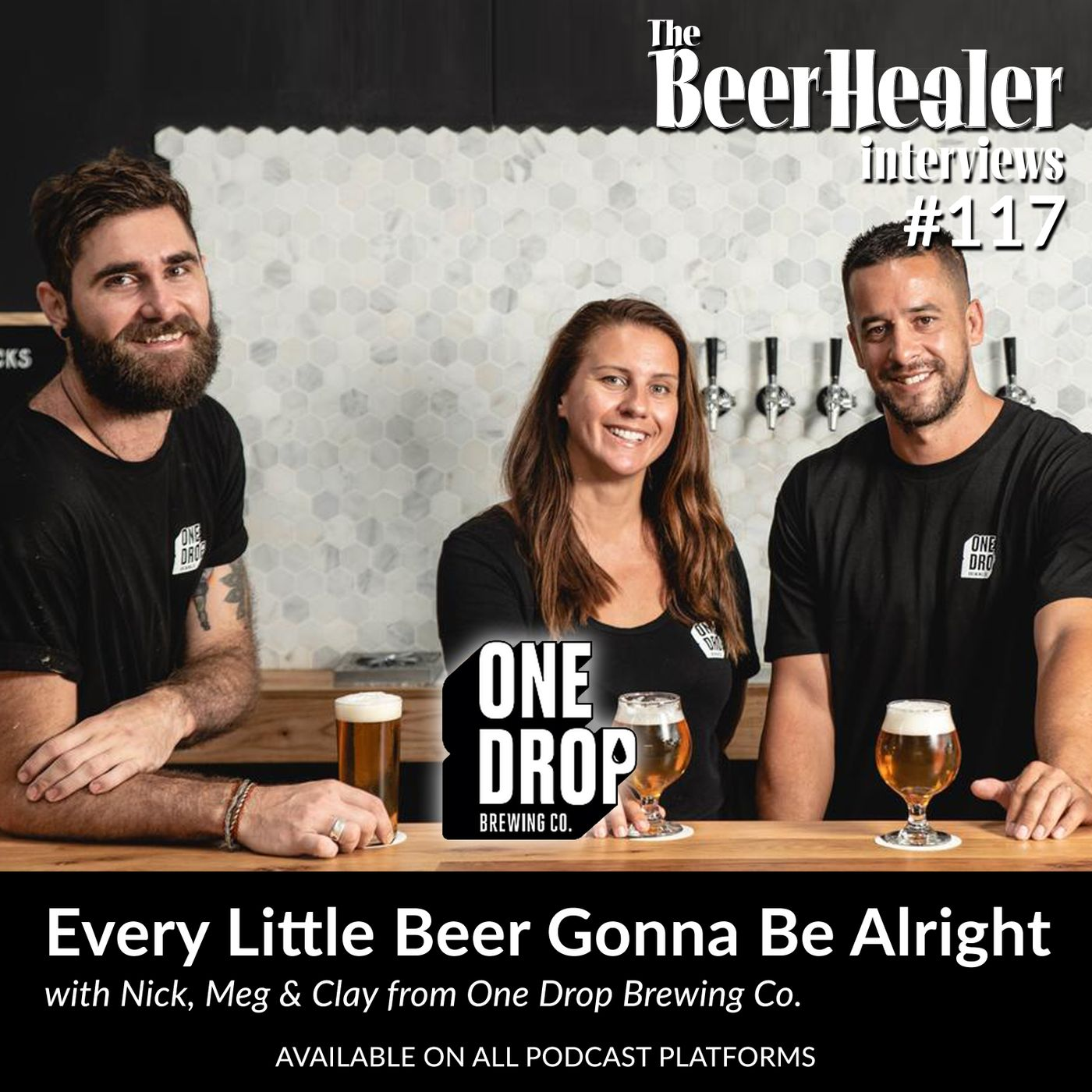 Ep. 117 - Every Little Beer Gonna Be Alright. With Nick, Meg & Clay from One Drop Brewing Co.