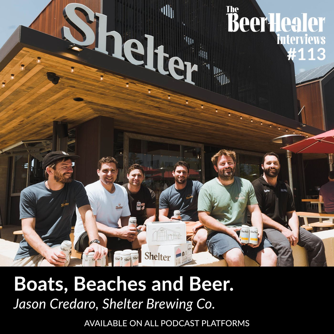 Ep. 113 - Boats, Beaches and Beer. With Shelter Brewing Co's Jason Credaro.