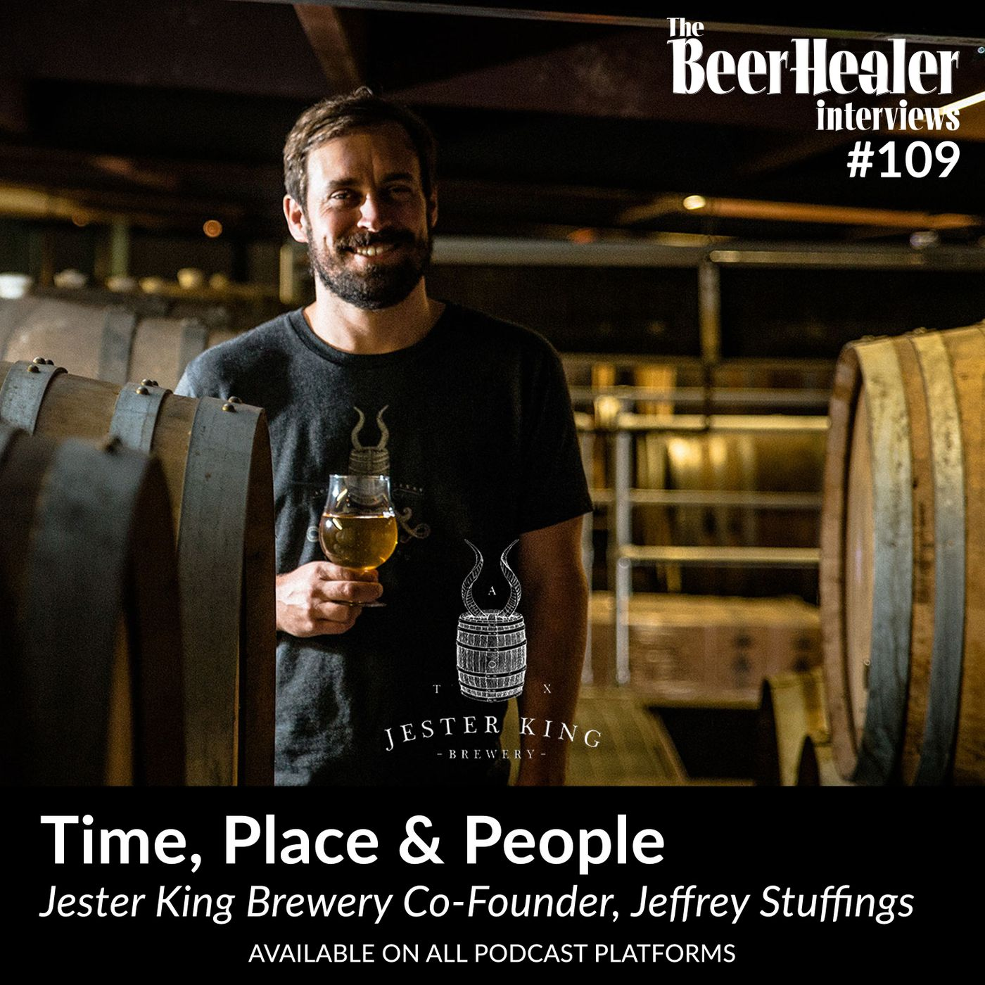 Ep. 109 - Time, Place & People. With Jester King Co-Founder, Jeffrey Stuffings.
