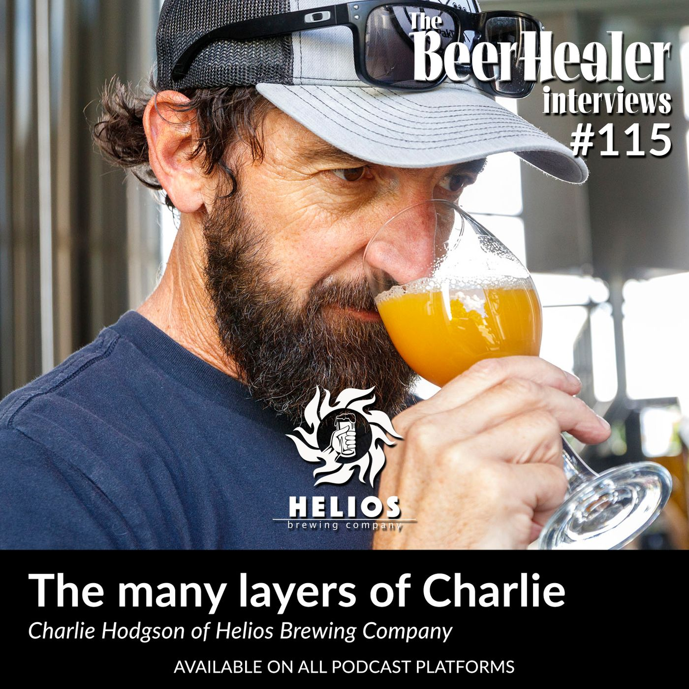 Ep. 115 - The many layers of Charlie. With Charlie Hodgson of Helios Brewing Company.
