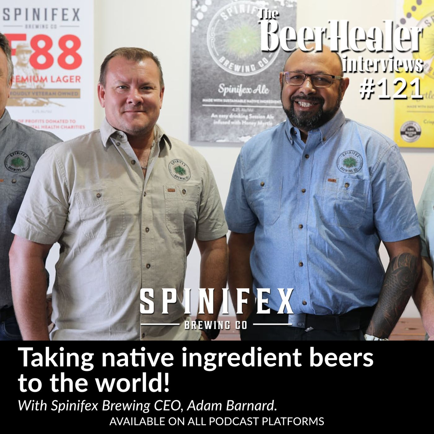 Ep. 121 - Taking native ingredient beers to the world! With Spinifex Brewing CEO, Adam Barnard.
