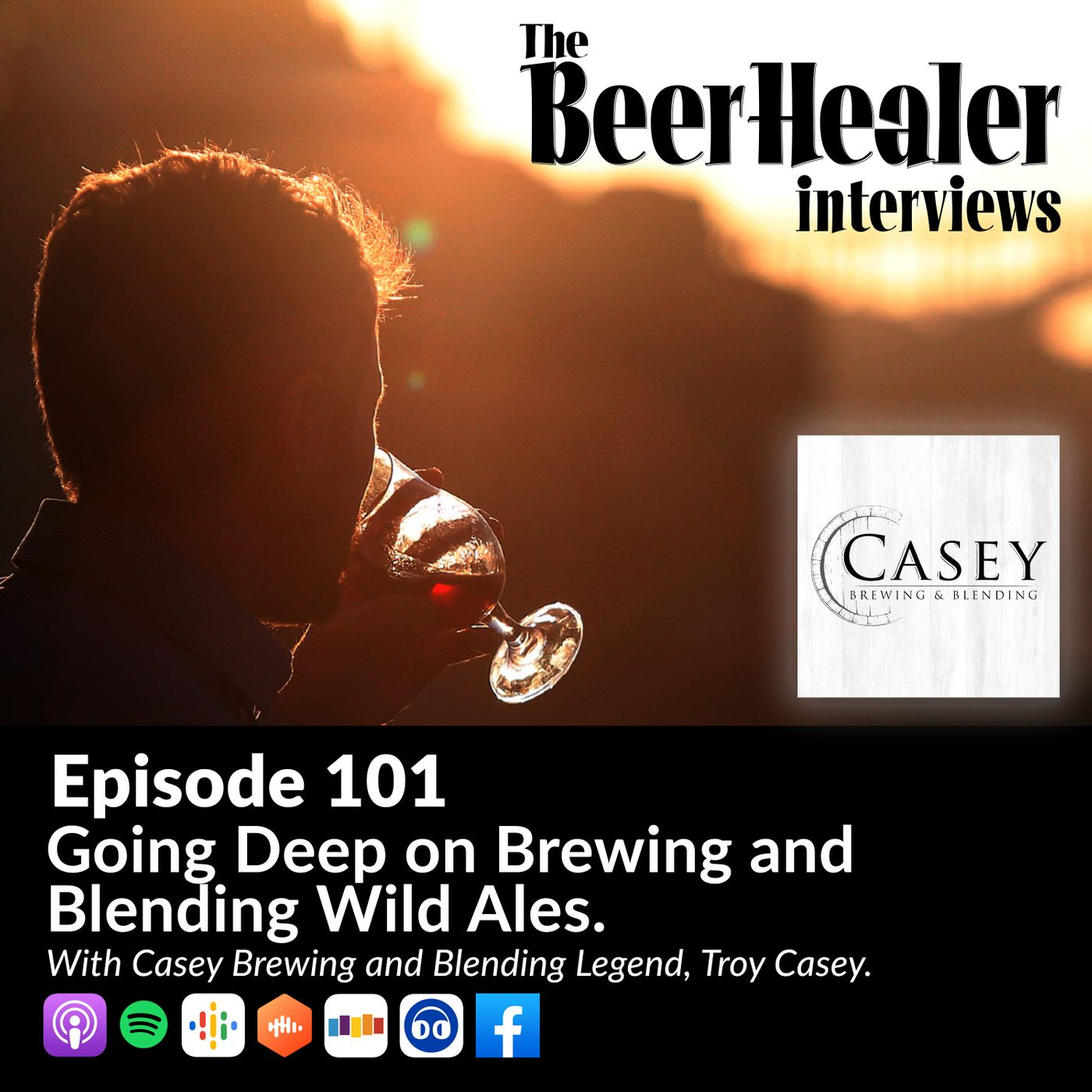 Ep. 101 - Going Deep on Brewing and Blending Wild Ales. With Casey Brewing and Blending Legend, Troy Casey.
