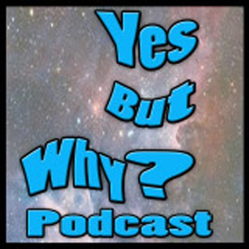 Yes But Why Podcast