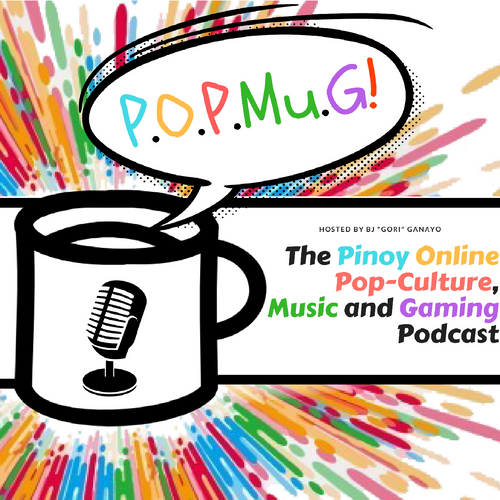 P.O.P.Mu.G.! The Pinoy Online, Pop-Culture, Music and Gaming Podcast