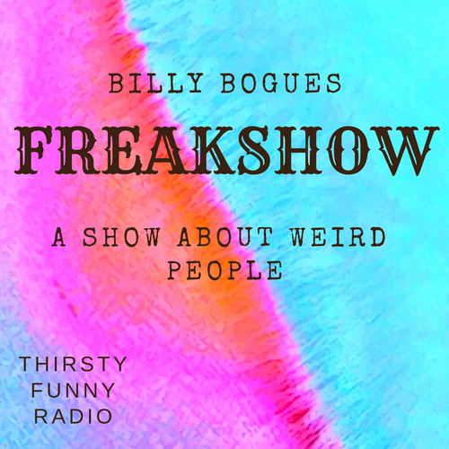 Freakshow With Billy Bogues