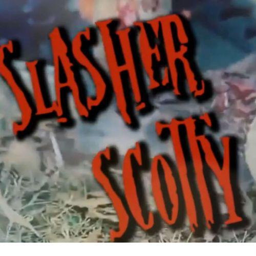 Slasher Scotty