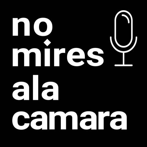 El podcast de nomiresalacamara