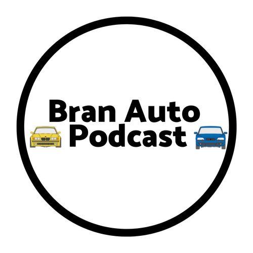 Bran Auto Podcast