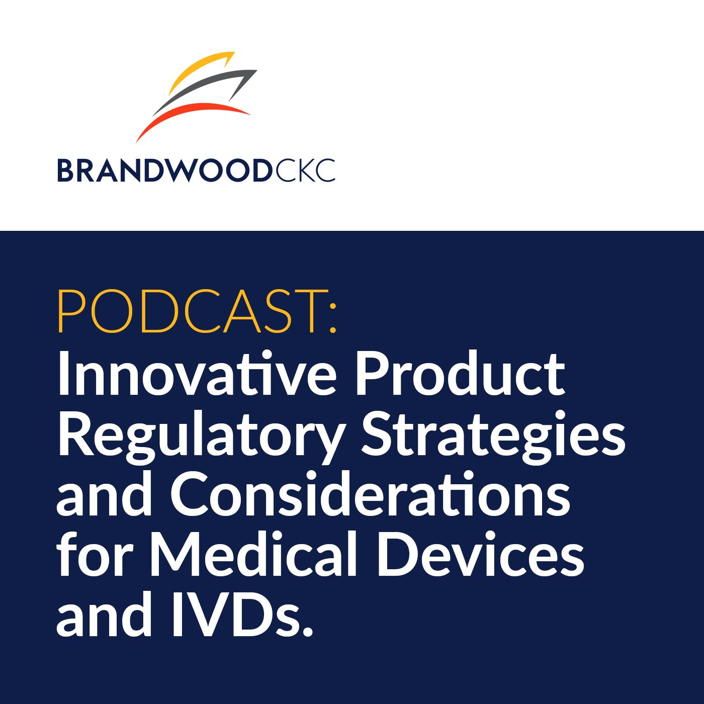 Innovative Product Regulatory Strategies and Considerations for Medical Devices and IVDs