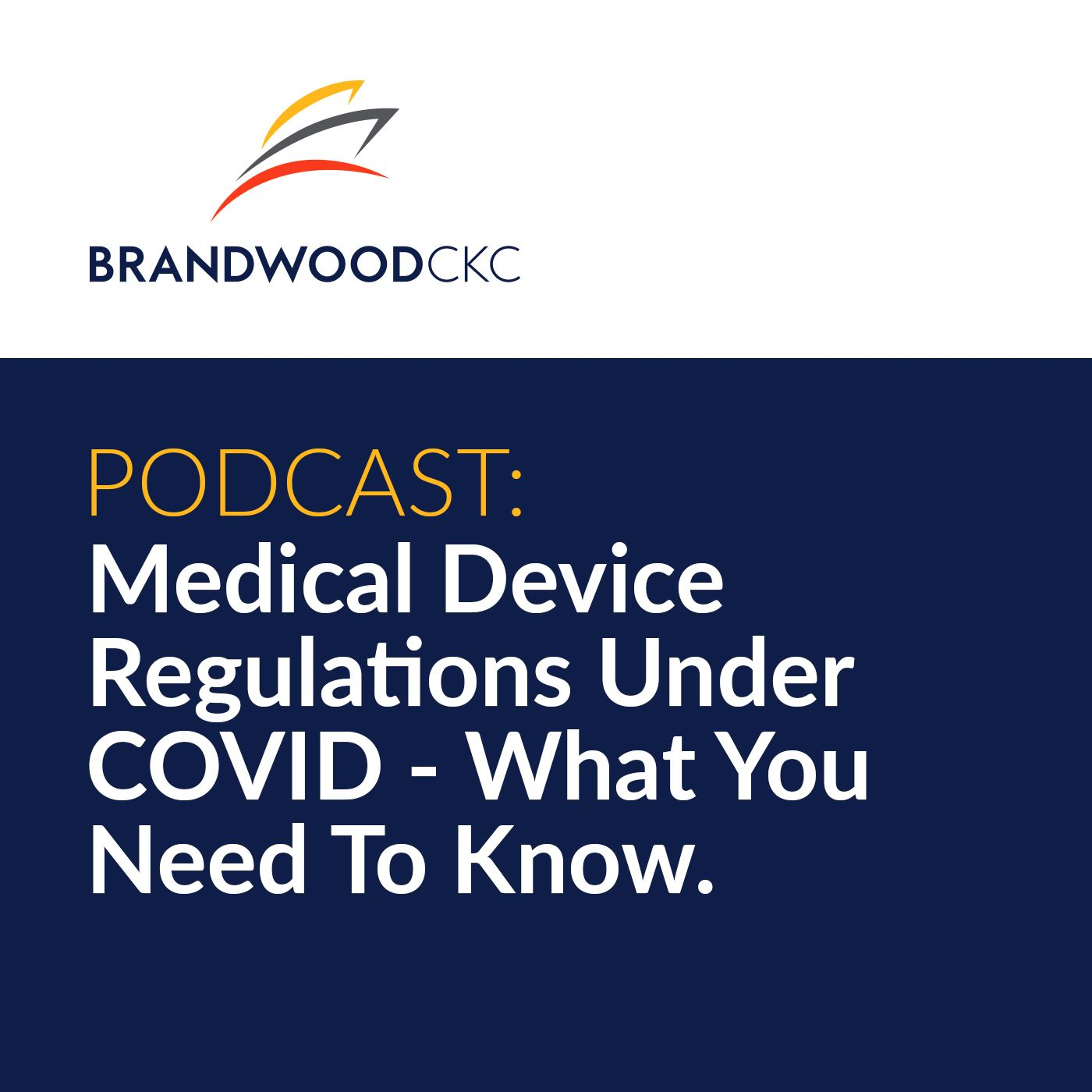 Medical Device Regulations Under COVID - What You Need To Know