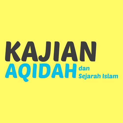 Kajian Aqidah & Sejarah Islam