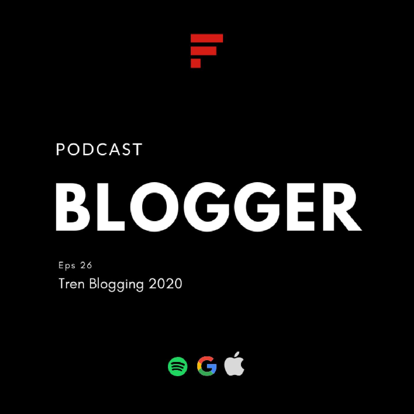 EPS26: Tren Blogging 2020