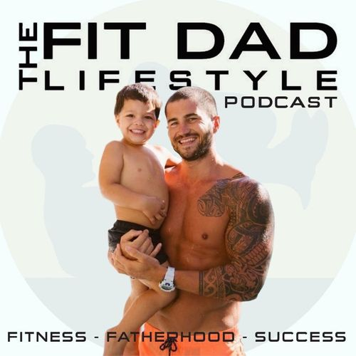 The Fit Dad Lifestyle