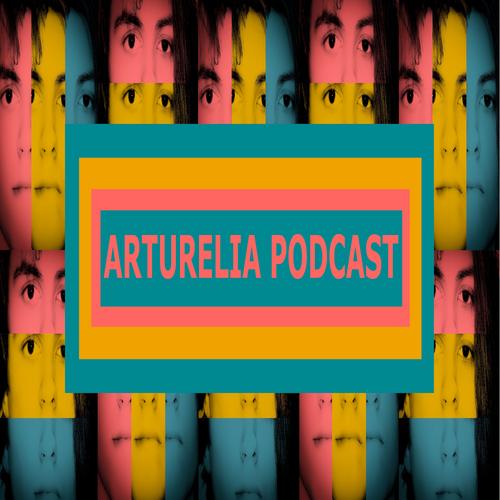 Arturelia Podcast