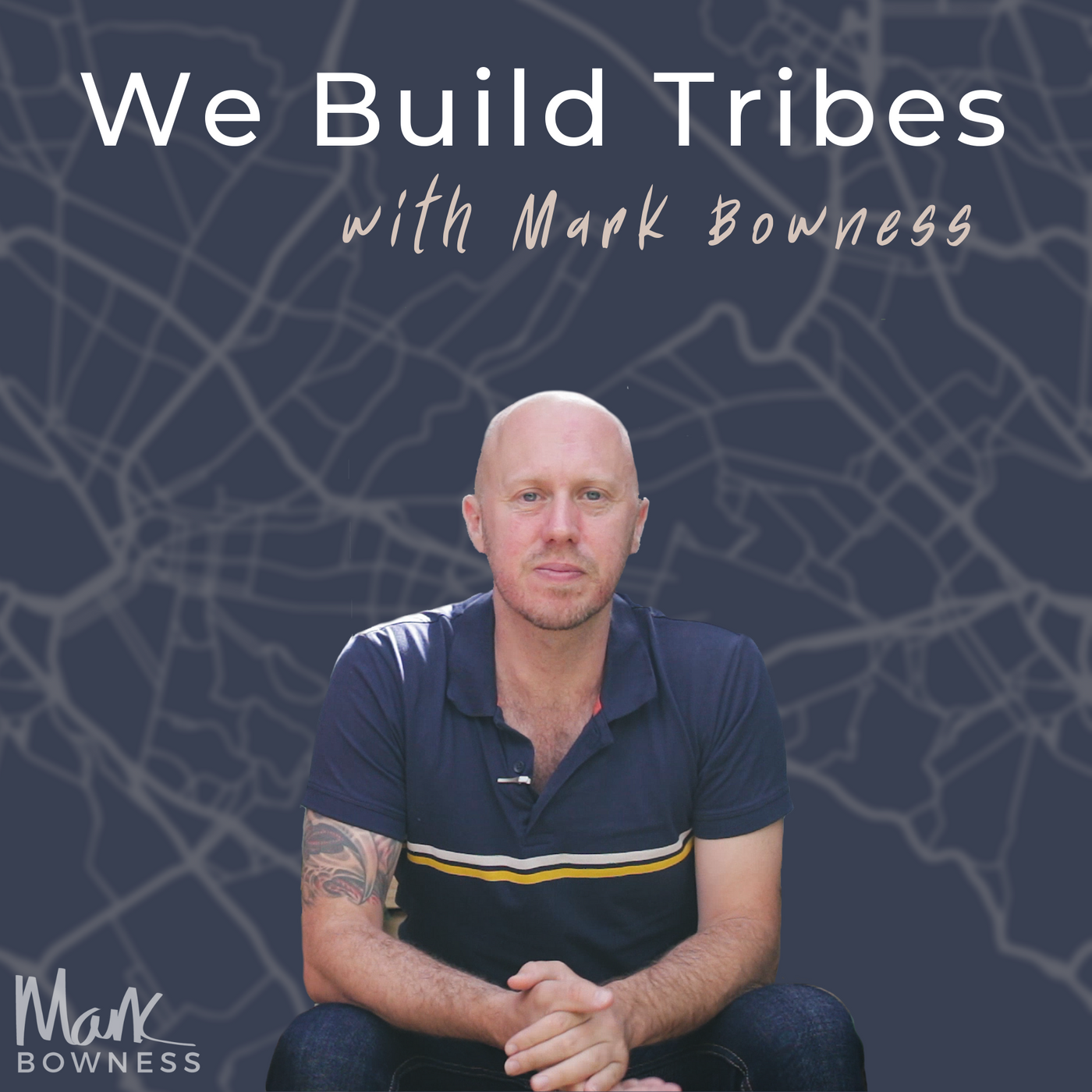 We Build Tribes With Mark Bowness podcast show image