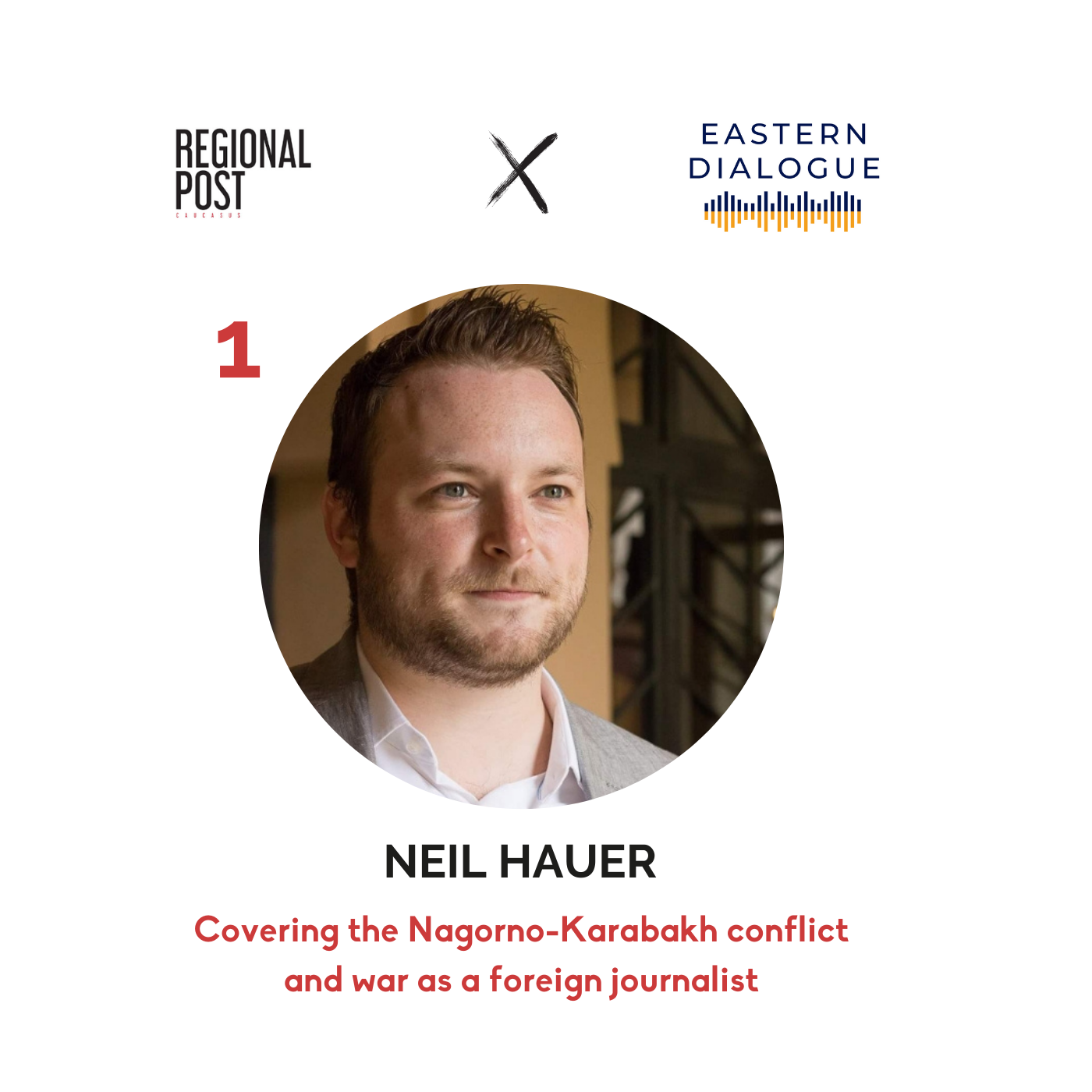 Neil Hauer - Covering the Nagorno-Karabakh conflict & war as a foreign journalist