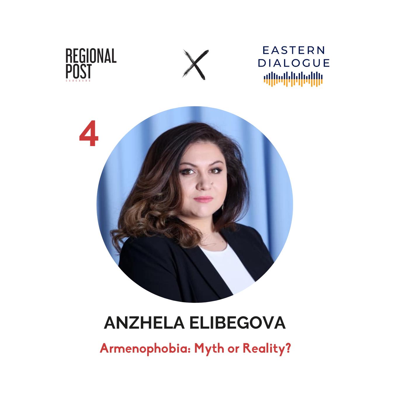 [հայերեն] Anzhela Elibegova - Armenophobia: Myth or Reality?