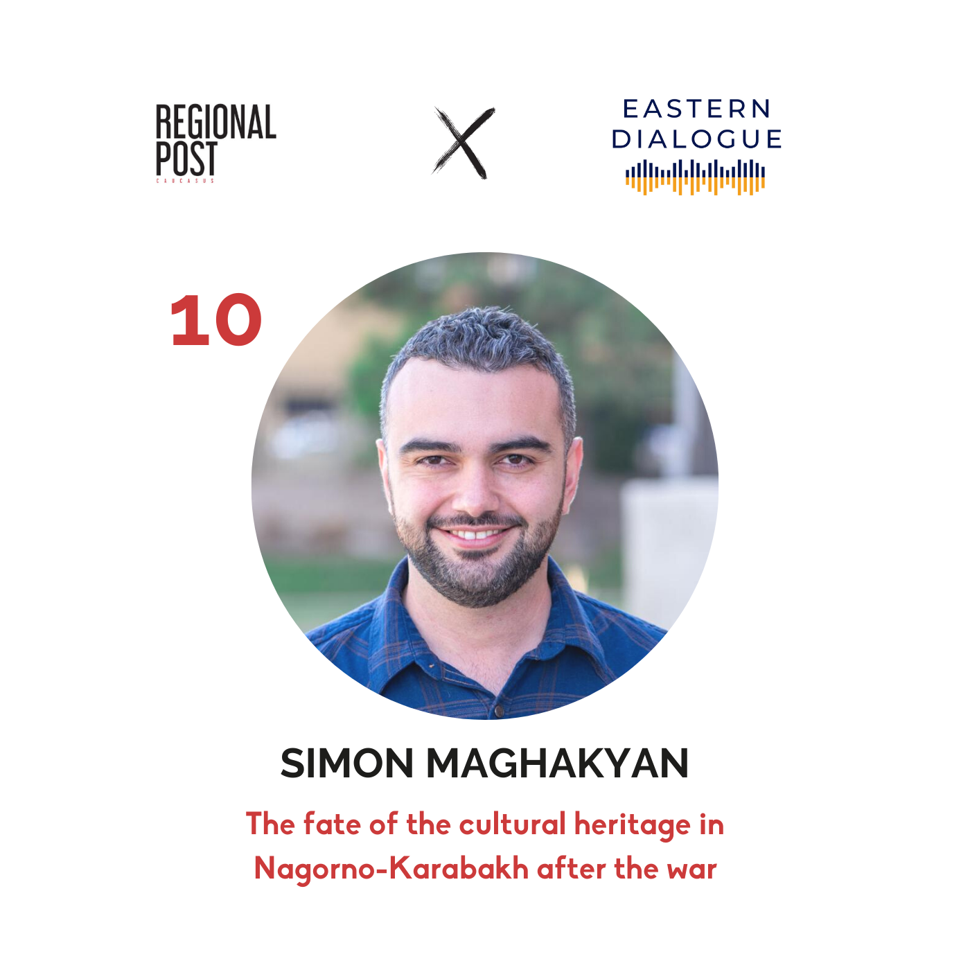 Simon Maghakyan - The fate of the cultural heritage in Nagorno-Karabakh after the war
