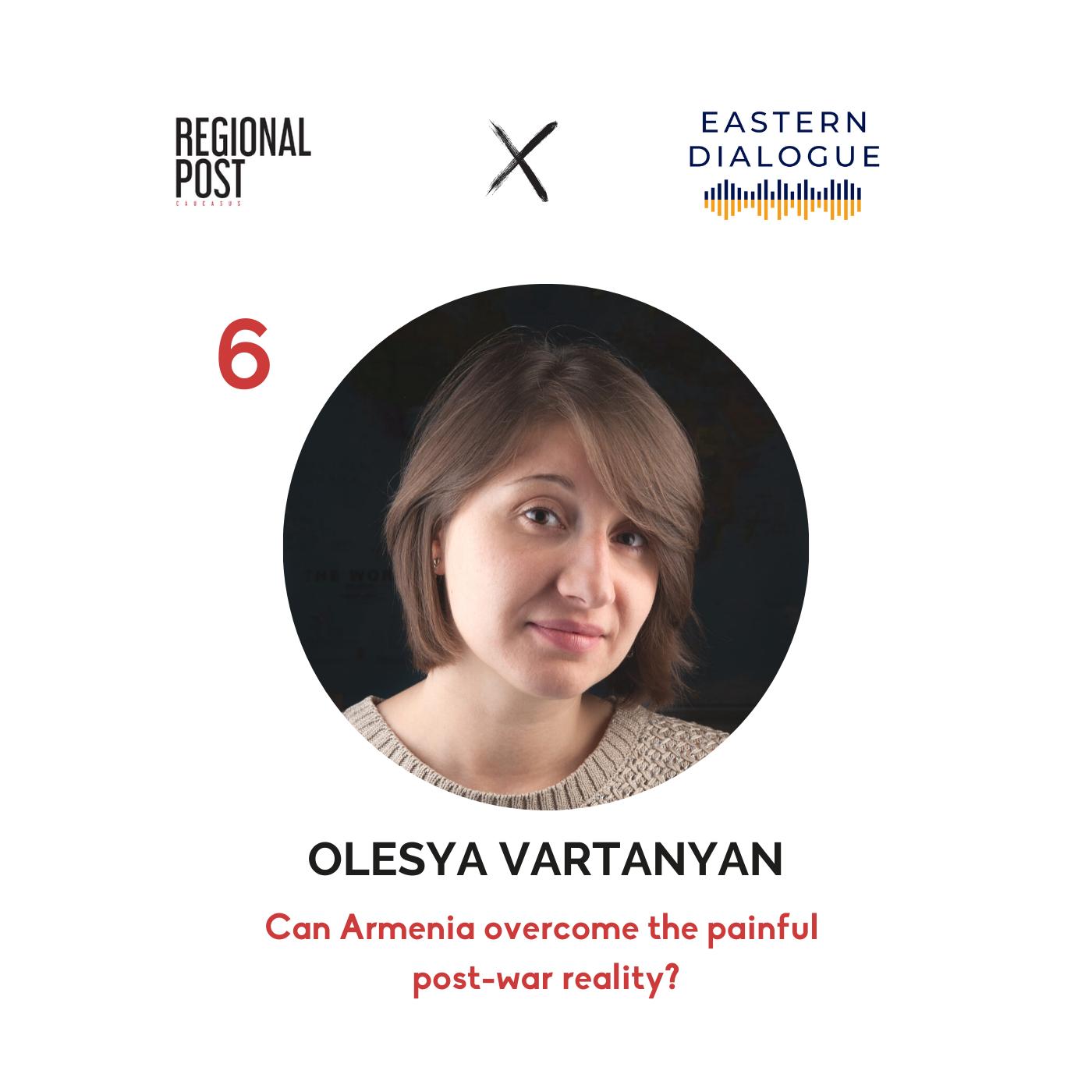 Olesya Vartanyan - Can Armenia overcome the painful post-war reality?