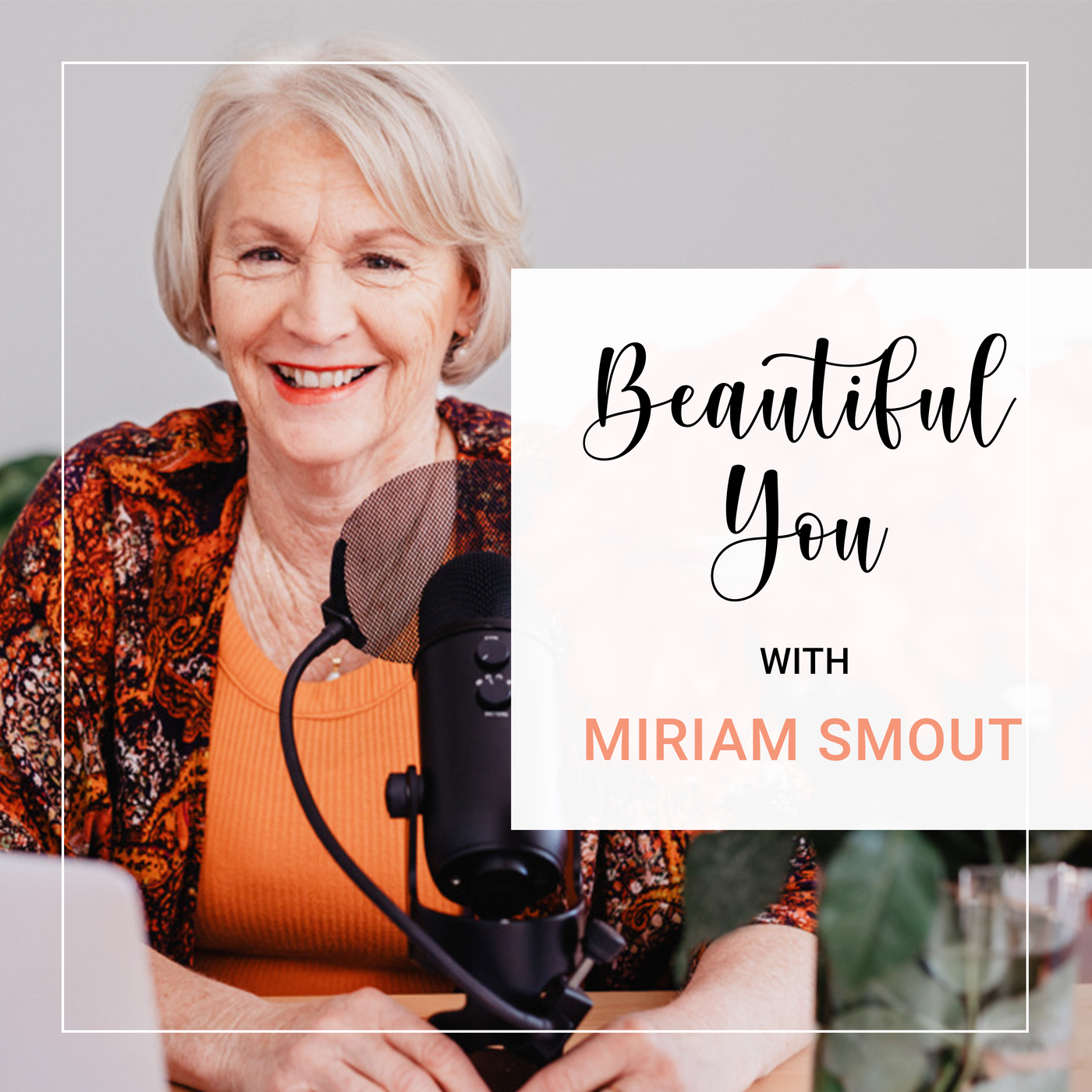 Beautiful You With Miriam Smout podcast show image